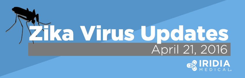 Zika Virus Updates - April 21, 2016